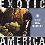 Andy Robinson Exotic America
