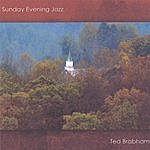 Ted Brabham Sunday Evening Jazz