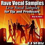 DJ Skillz Rave Vocal Samples
