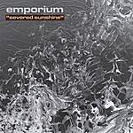 Emporium Severed Sunshine