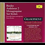 Ensemble Intercontemporain Boulez: Sur Incises; Messagesquisse; Anthèmes 2