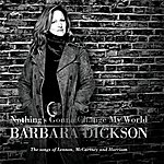 Barbara Dickson Nothing's Gonna Change My World (International Version)