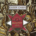 Kaiser Chiefs Brightest Star