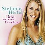 Stefanie Hertel Liebe Hat Tausend Gesichter