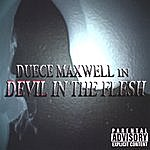 Duece Maxwell Devil In The Flesh