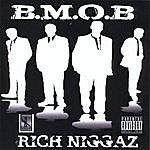 B.M.O.B. Rich Niggaz