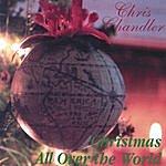 Chris Chandler Christmas All Over The World