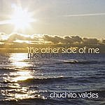 Chuchito Valdes Jr. The Other Side Of Me