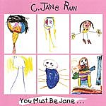 C. Jane Run You Must Be Jane...