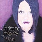 Christine Hayley Gone Fishin'