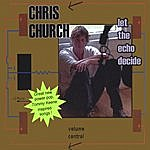 Chris Church Let The Echo Decide
