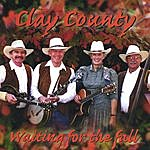 Clay County Waiting For The Fall