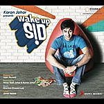 Shankar-Ehsaan-Loy Wake Up Sid
