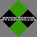 Brook Benton My Last Dollar
