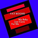 Pat Boone My Baby Just Cares For Me
