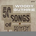 Woody Guthrie 50 Songs Of Protest
