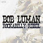 Bob Luman Rockabilly Rebel