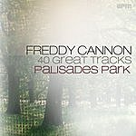 Freddy Cannon Palisades Park - 40 Great Tracks