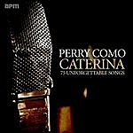 Perry Como Caterina - 75 Unforgettable Songs