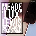 Meade 'Lux' Lewis Boogie Woogie Piano Man