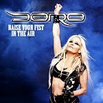 Doro Raise Your Fist In The Air