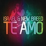 Israel & New Breed Te Amo