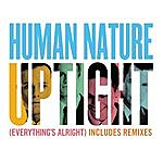 Human Nature Uptight (Everything's Alright)
