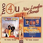 The New London Chorale Two4u: The Young Messiah/The Young Schubert