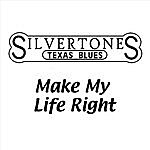 The Silvertones Make My Life Right