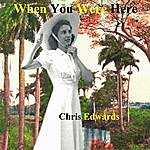 Chris Edwards When You Were Here