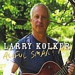 Larry Kolker Awful Smart Man