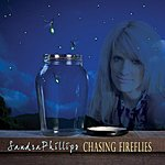Sandra Phillips Chasing Fireflies