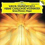 Simon Preston Vierne: Carillon De Westminster / Widor: Symphony No. 5