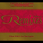 Thomas Anders When Will I See You Again (The Remixes)