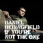 Daniel Bedingfield If You're Not The One (Enhanced)