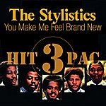 The Stylistics You Make Me Feel Brand New Hit Pac