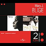 Mary J. Blige Mary / Share My World (International Version)