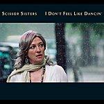 Scissor Sisters I Don't Feel Like Dancin' (International Maxisingle)