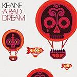 Keane A Bad Dream (International 2 Track)