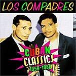 Los Compadres Cuban Classics 1959-1960