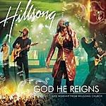 Hillsong God He Reigns