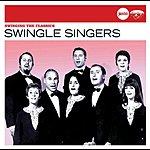 The Swingle Singers Swinging The Classics (Jazz Club)