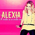 Alexia A Volte Si A Volte No (Single Version)