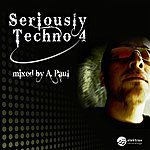 A. Paul Seriously Techno 4 Mixed By A. Paul