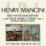 Henry Mancini & His Orchestra Our Man In Hollywood/ Dear Heart & Other Songs About Love