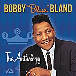 Bobby 'Blue' Bland The Anthology