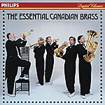 The Canadian Brass The Essential Canadian Brass