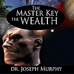 Dr. Joseph Murphy Master Key To Wealth