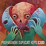 Propagandhi Duplicate Keys Icaro (An Interim Report)
