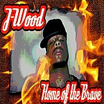 J-Wood Home Of The Brave